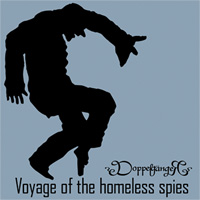 DoppelgangeR. CD, MP3 Voyage Of The Homeless Spies NMR003. 15.09.2010